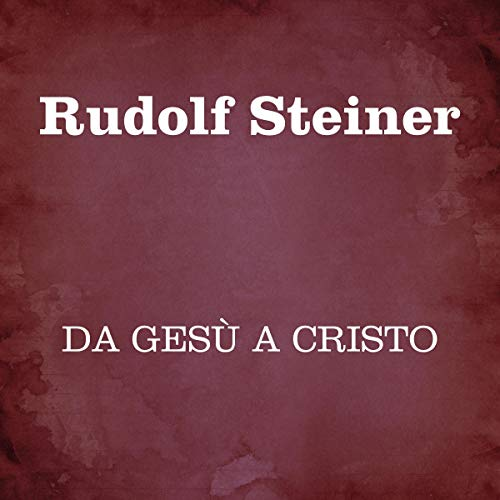 Da Gesù a Cristo                   Written by:                                                                                                                                 Rudolf Steiner                               Narrated by:                                                                                                                                 Silvia Cecchini                      Length: 7 hrs and 30 mins     Not rated yet     Overall 0.0