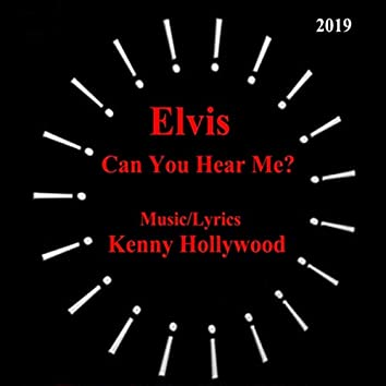 Elvis, Can You Hear Me?