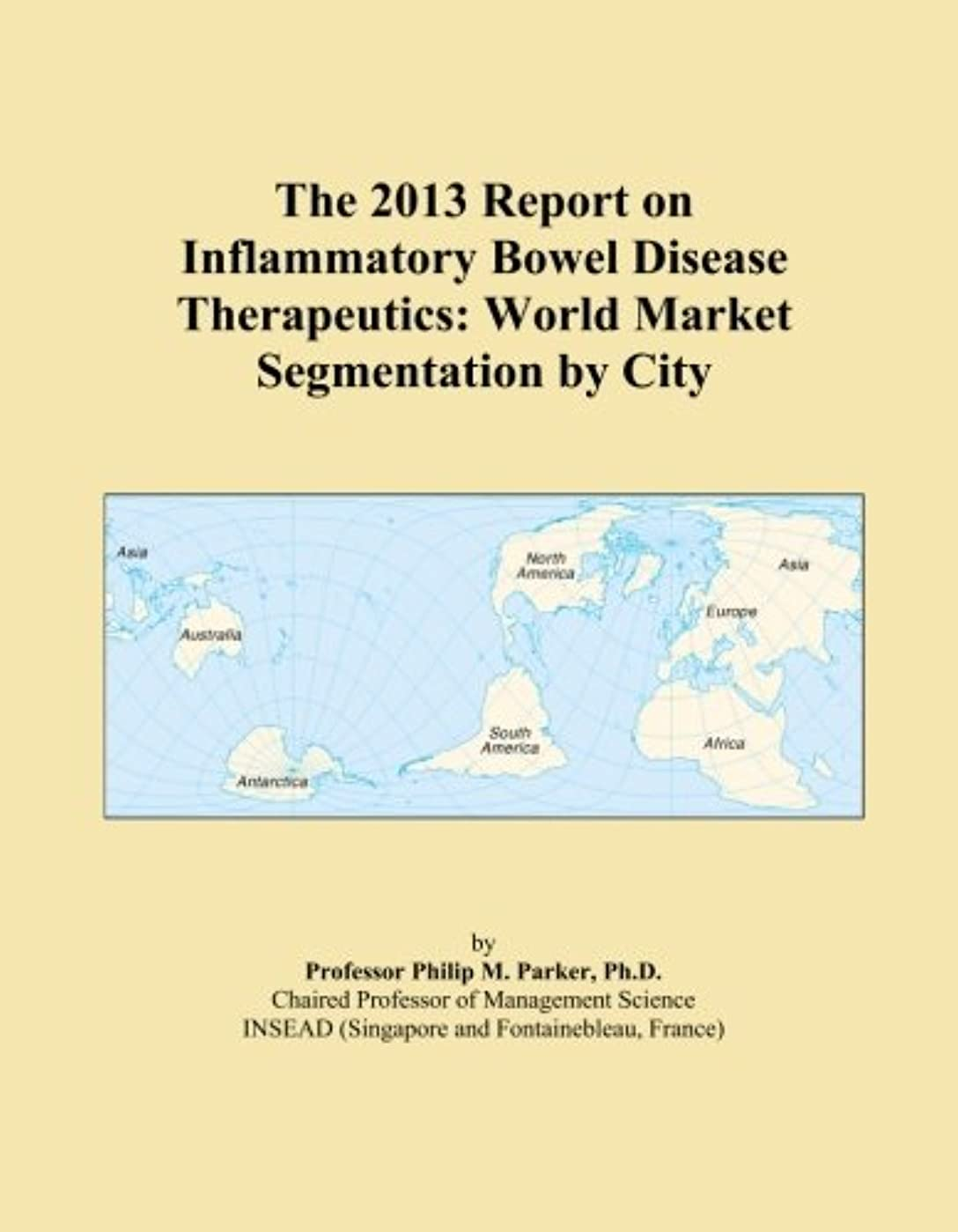 プラカードのぞき穴ふさわしいThe 2013 Report on Inflammatory Bowel Disease Therapeutics: World Market Segmentation by City