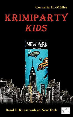 Krimiparty Kids - Band 1: Kunstraub in New York: Kunstraub in New York: Band 1