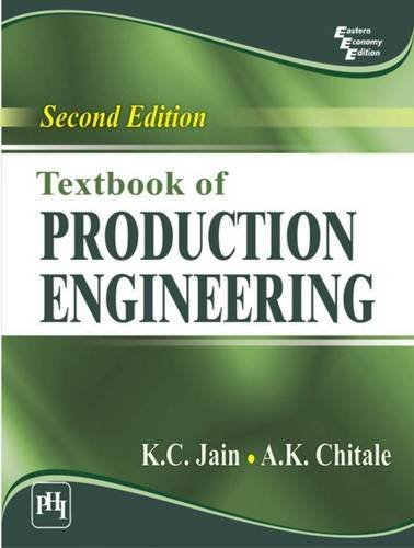 Textbook Of Production Engineering By Author K C Jain By Author A K Chitale April 2014