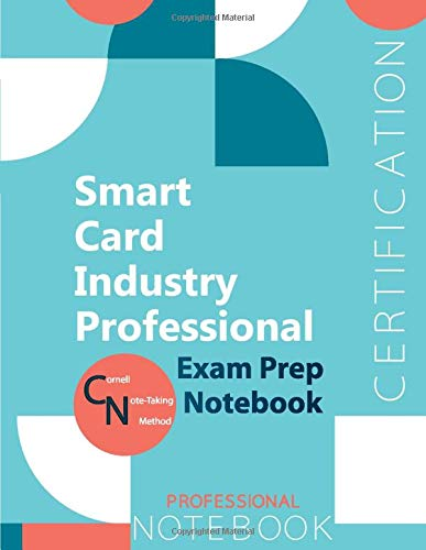 """Smart Card Industry Professional Certification Exam Preparation Notebook, examination study writing notebook, Office writing notebook, 154 pages, 8.5"""" x 11"""", Glossy cover"""
