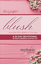 Blush, You Are The Apple of My Eye: A 31-Day Devotional on God's Unending Love for You