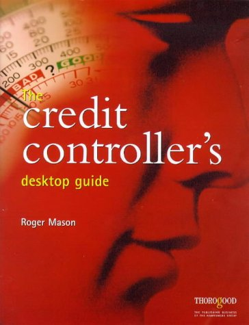 The Credit Controller's Desktop Guide (Desktop Guide S.)