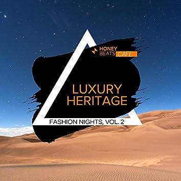 Luxury Heritage - Fashion Nights, Vol. 2