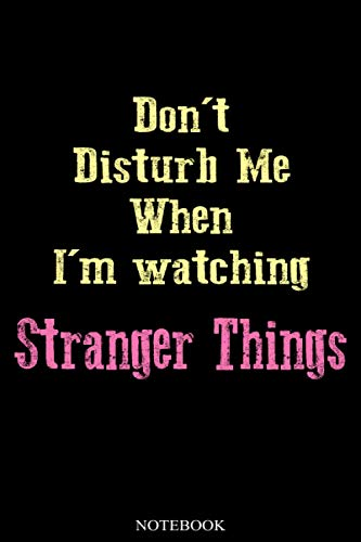 Don't Disturb Me When I'm Watching Stranger Things: Stranger