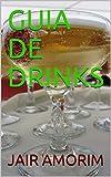 GUIA DE DRINKS (Portuguese Edition)