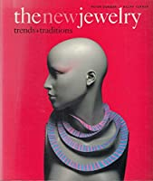The New Jewelry: Trends and Traditions