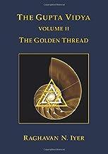 The Gupta Vidya: Vol. 2 ~ The Golden Thread