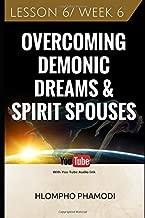 Best spirit spouse deliverance Reviews
