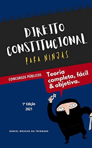Direito Constitucional para Ninjas: Teoria Completa, Fácil e Objetiva para Concursos Públicos (Col. Direito para Ninjas)