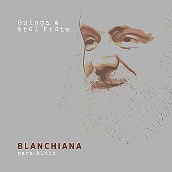 Blanchiana (Para Aldir)