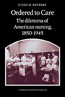 Ordered to Care (Cambridge Studies in the History of Medicine)