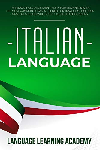 Compare Textbook Prices for Italian Language: This Book Includes: Learn Italian for Beginners with the Most Common Phrases Needed for Traveling. Includes a Useful Section with Short Stories for Beginners  ISBN 9798605682103 by Language Learning Academy