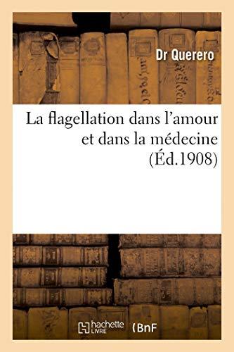 La flagellation dans l'amour et dans la médecine PDF Books