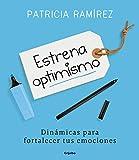 Estrena optimismo: Dinámicas para fortalecer tus emociones (Divulgación)