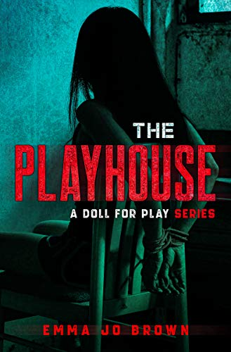 The Playhouse: A DOLL FOR PLAY SERIES