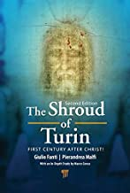 The Shroud of Turin: First Century after Christ! (Second Edition)