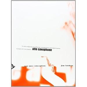 Easy Jazz Conception Alto Saxophone: 15 solo etudes for jazz phrasing, interpretation and improvisation. Altsaxophon