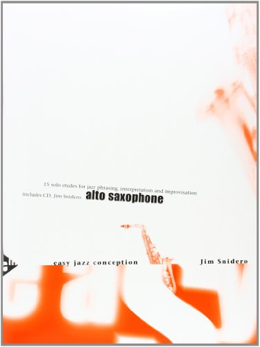 Easy Jazz Conception Alto Saxophone: 15 solo etudes for jazz phrasing, interpretation and improvisation. Altsaxophon