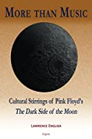 More Than Music: Cultural Stirrings of the Dark Side of the Moon 1628944404 Book Cover