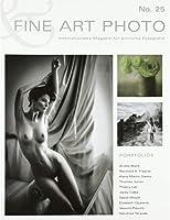 FINE ART PHOTO  No.25: Internationales Magazin fuer sinnliche Fotografie