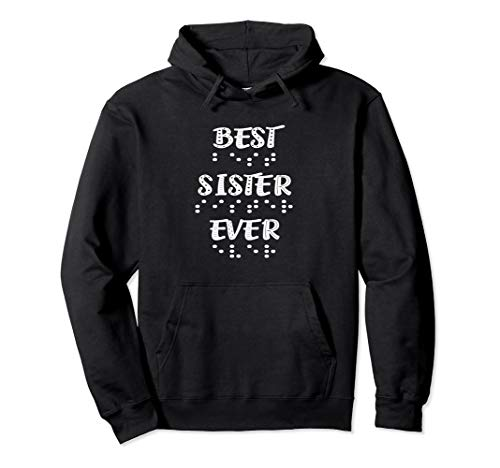 Best Sister Ever In Braille Dots Women Girls Pullover Hoodie