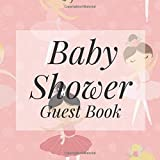 Baby Shower Guest Book: Ballerinas Ballet Theme - Gender Reveal Boy Girl Signing Sign In Guestbook, Welcome New Baby with Gift Log Recorder, Address Lines, Prediction, Advice Wishes, Photo...