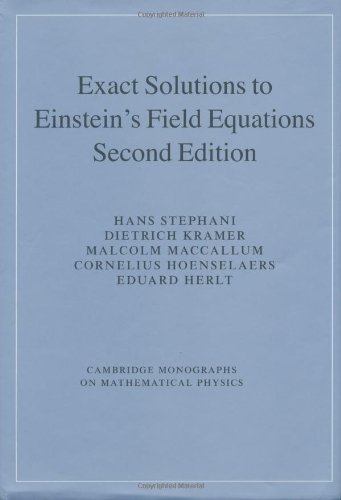 Download Exact Solutions of Einstein's Field Equations (Cambridge Monographs on Mathematical Physics) 0521461367