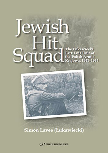Jewish Hit Squad: Armja Krajowa Jewish Raid Unit Partisans (English Edition)
