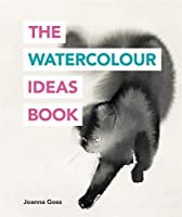 The Watercolour Ideas Book (The Art Ideas Books)
