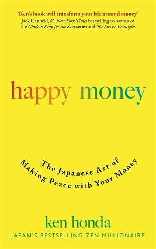 Happy Money: Zen philosophy for a happier and more prosperous life
