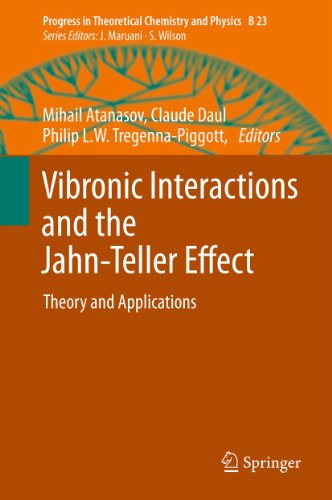 Vibronic Interactions and the Jahn-Teller Effect: Theory and Applications (Progress in Theoretical Chemistry and Physics Book 23) (English Edition)