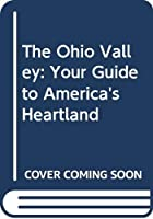 The Ohio Valley: Your Guide to America's Heartland 0385175914 Book Cover