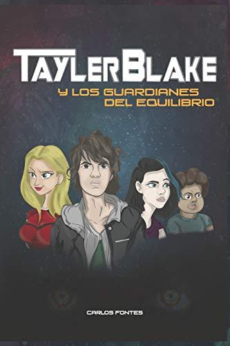 Tayler Blake y los Guardianes del Equilibrio: Episodio I: 1 (Tayler Blake Saga)