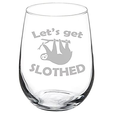 Wine Glass Goblet Funny Sloth Let's Get Slothed (17 oz Stemless)