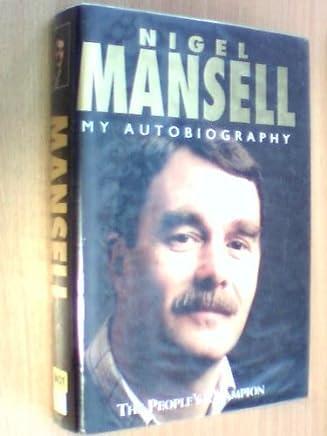 Nigel Mansell My Autobiography by Nigel Mansell James Allen(1995-02-01)