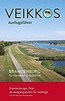 Veikkos Ausflugsfuehrer Band 3: Brandenburg fuer Wanderer & Radfahrer