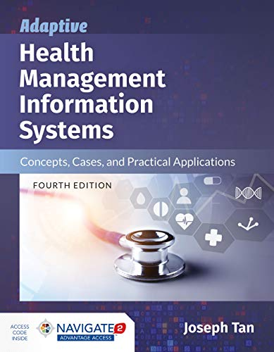 Compare Textbook Prices for Adaptive Health Management Information Systems: Concepts, Cases, and Practical Applications 4 Edition ISBN 9781284153897 by Tan, Joseph