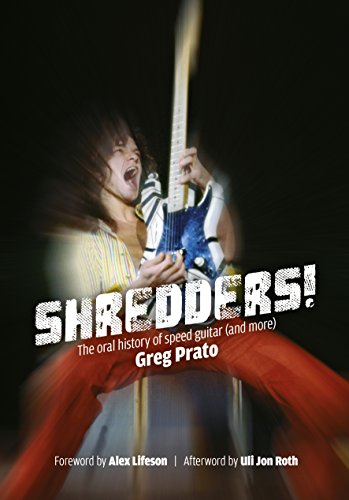 Shredders!: The Oral History Of Speed Guitar (And More)