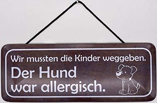 Blechschild mit Kordel 27 x 10 cm Spruch: Wir mussten die Kinder weggeben. Der H& war allergisch. - Blechemma