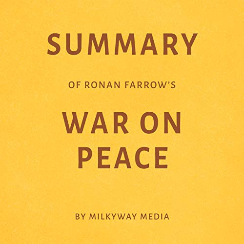 Summary of Ronan Farrow's War on Peace by Milkyway Media Titelbild
