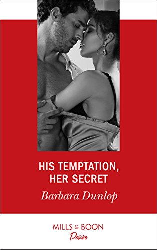 His Temptation, Her Secret (Mills & Boon Desire) (Whiskey Bay Brides, Book 3) (English Edition)