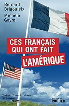 Paperback Ces Français qui ont fait l'Amérique (Un nouveau regard) (French Edition) [French] Book
