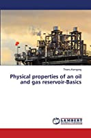 Physical properties of an oil and gas reservoir-Basics