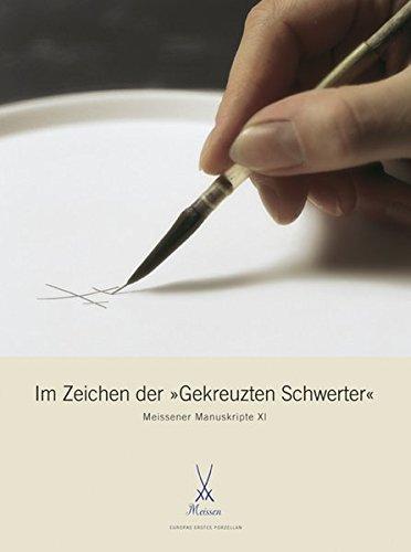 Im Zeichen der 'Gekreuzten Schwerter': Meissener Manuskripte XI