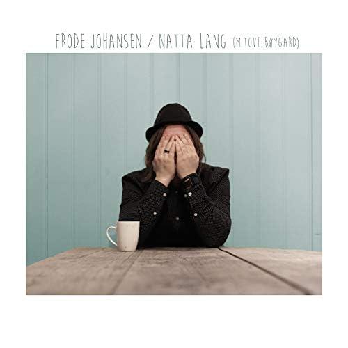 Frode Johansen feat. Tove Bøygard