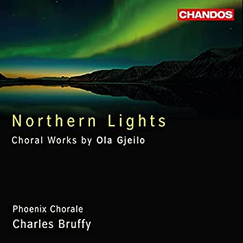 """""""Northern Lights"""", Choral Works by Ola Gjeilo"""