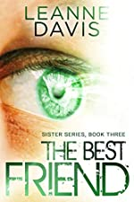 The Best Friend : A Military Veteran Romance (Sister Series Book 3)