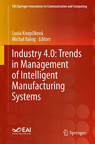 Industry 4.0: Trends in Management of Intelligent Manufacturing Systems (EAI/Springer Innovations in Communication and Computing) (English Edition)
